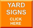 YARD SIGNS CLICK  HERE